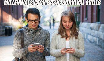 Millennials Lack Basic Survival Skills