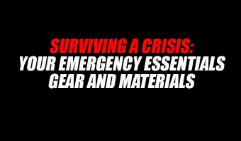 Surviving a Crisis: Your Emergency Essentials Gear and Materials