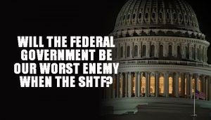 Federal Government SHTF